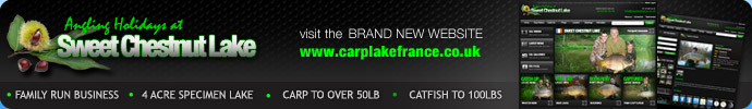Angling Holidays at Sweet Chestnut Lake, family run business, 4 acres specimen carp lake, cats to 100lb, carp to over 50lb visit the brand new website now at www.carplakefrance.co.uk