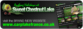 Angling Holidays at Sweet Chestnut Lake, family run business, 4 acres specimen carp lake, cats to 100lb, carp to over 50lb visit the the brand new website at www.carplakefrance.co.uk